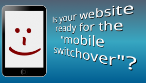 image of strapline - is your website ready for the mobile switchover